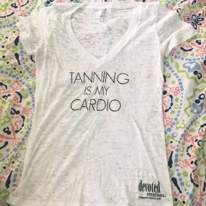 "Tops - Devoted creations Shirt ""Tanning is my cardio"""